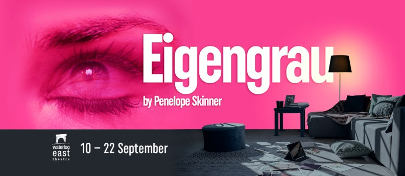 Eigengrau is revived 10-22 September 2019 at Waterloo East Theatre
