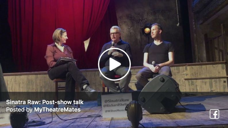 Watch Terri Paddock's Sinatra: Raw post-show Q&A with writer and star (and foremost Frank Sinatra interpreter) Richard Shelton at Wilton's Music Hall