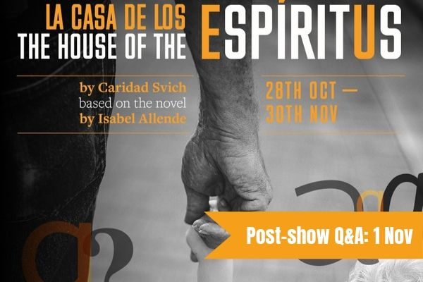 Post-show talk for Isabel Allende's The House of the Spirits at London's Cervantes Theatre