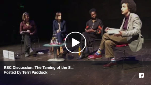 Terri Paddock's platform discussion for the RSC's The Taming of the Shrew with Justin Audibert, Joan Iyiola & Dr Emma Whipday