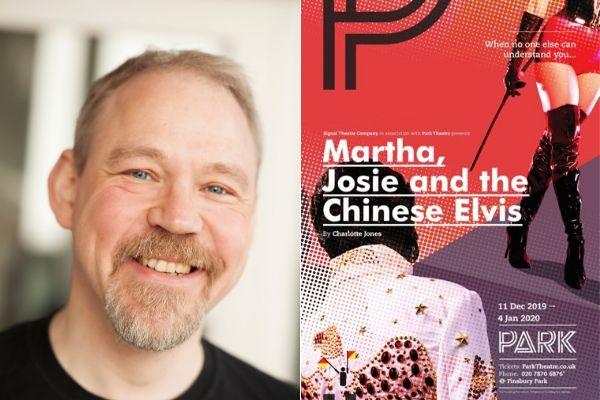 Martha Josie And the Chinese Elvis - Park Theatre - December 2019