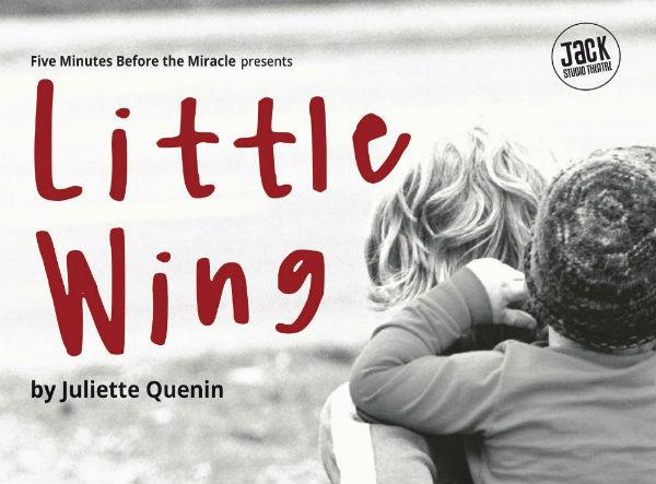 Juliette Quenin's Little Wing premieres at London's Brockley Jack Theatre