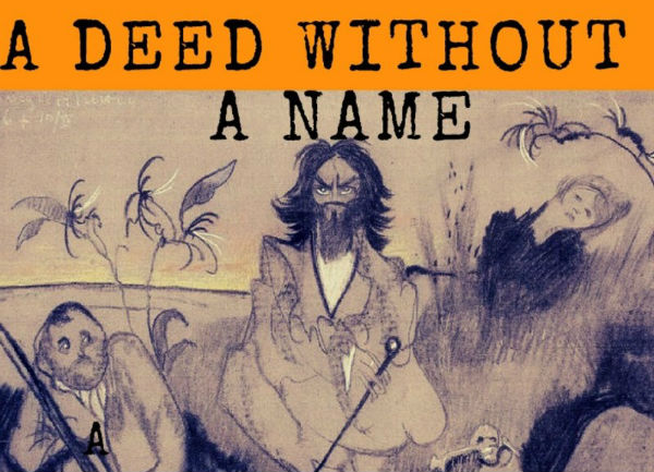 A Deed Without a Name runs at London's Theatro Technis 21 February-2 March 2020