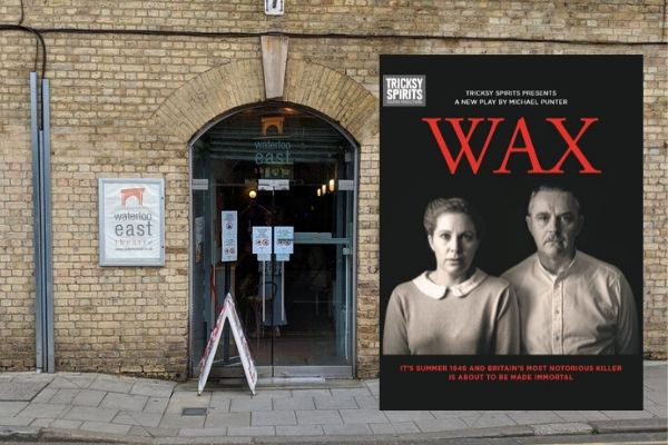 Wax, running at Waterloo East Theatre