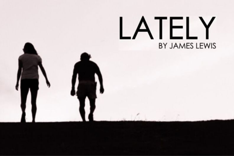 Lately runs at London's London & Unicorn Theatre from 28 April to 9 May 2020