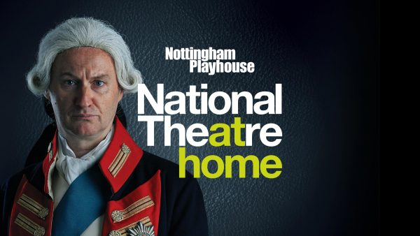 Mark Gatiss stars in The Madness of George III, screened via National Theatre at Home