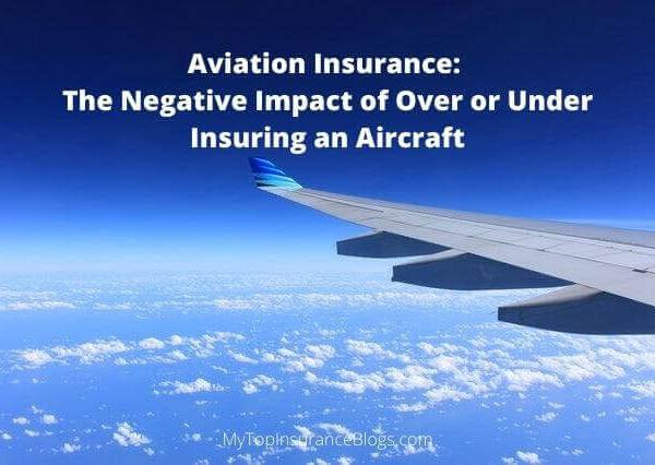 Aviation Insurance The Negative Impact of Over or Under Insuring an Aircraft