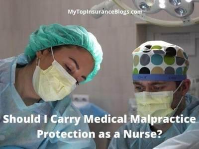 Should I Carry Medical Malpractice Protection as a Nurse