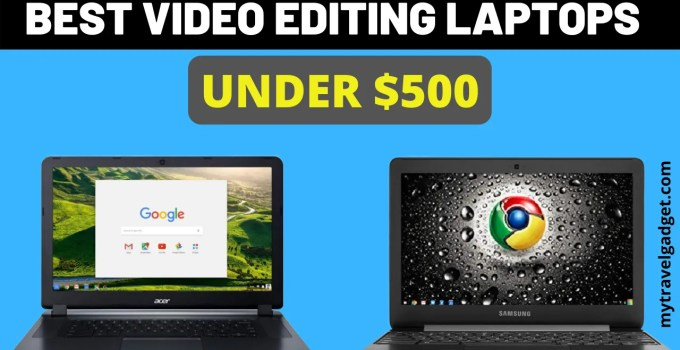 best video editing laptops under 500