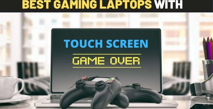 Best Gaming Laptops With Touch Screen