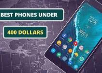 best phone under 400 dollars