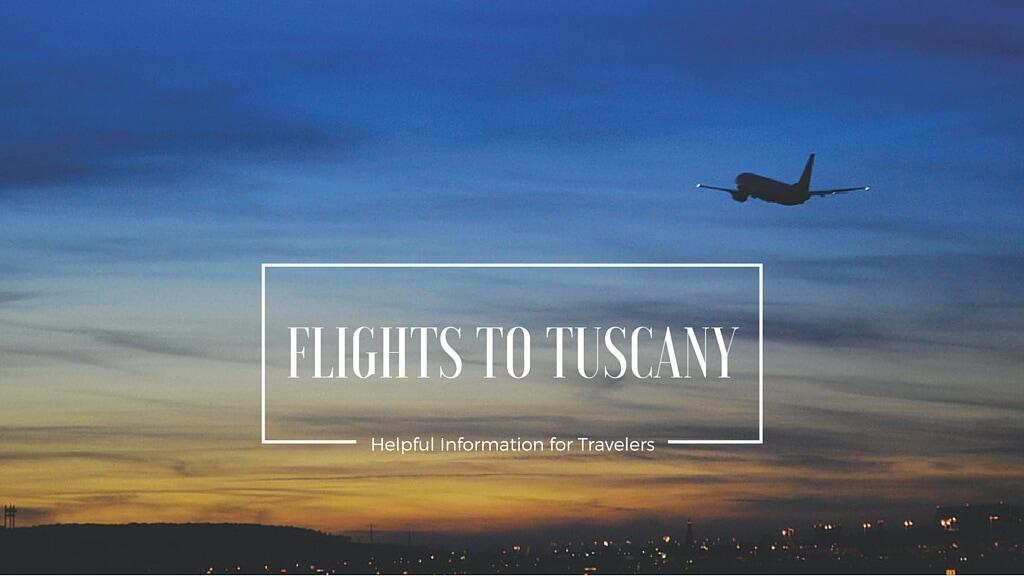 Flights to Tuscany
