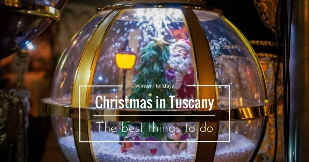 The best things to do this christmas in tuscany