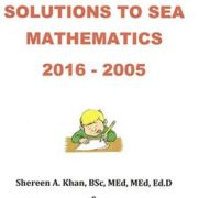 Complete Solutions to SEA Mathematics 2016-2005 Kindle Edition