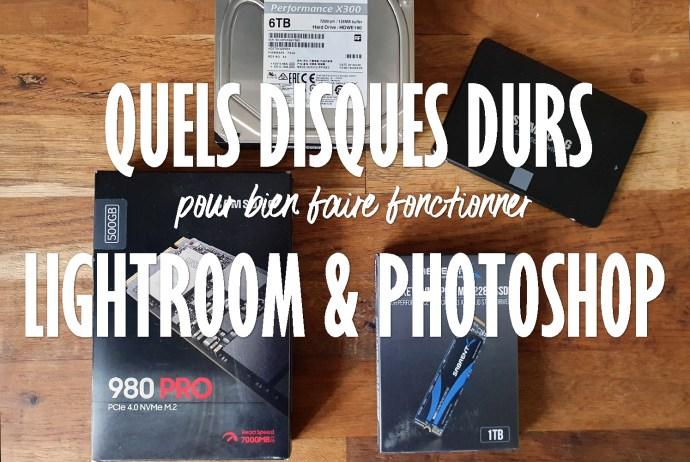 disques durs HDD pour Lightroom et Photoshop