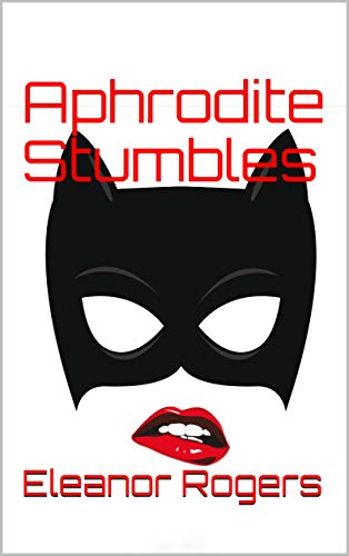 Link to Amazon page for Eleanor Rogers's novel, Aphrodite Stumbles