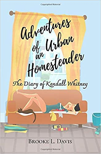 Link to Amazon page for Brooke Davis's novel, Adventures of an Urban Homesteader
