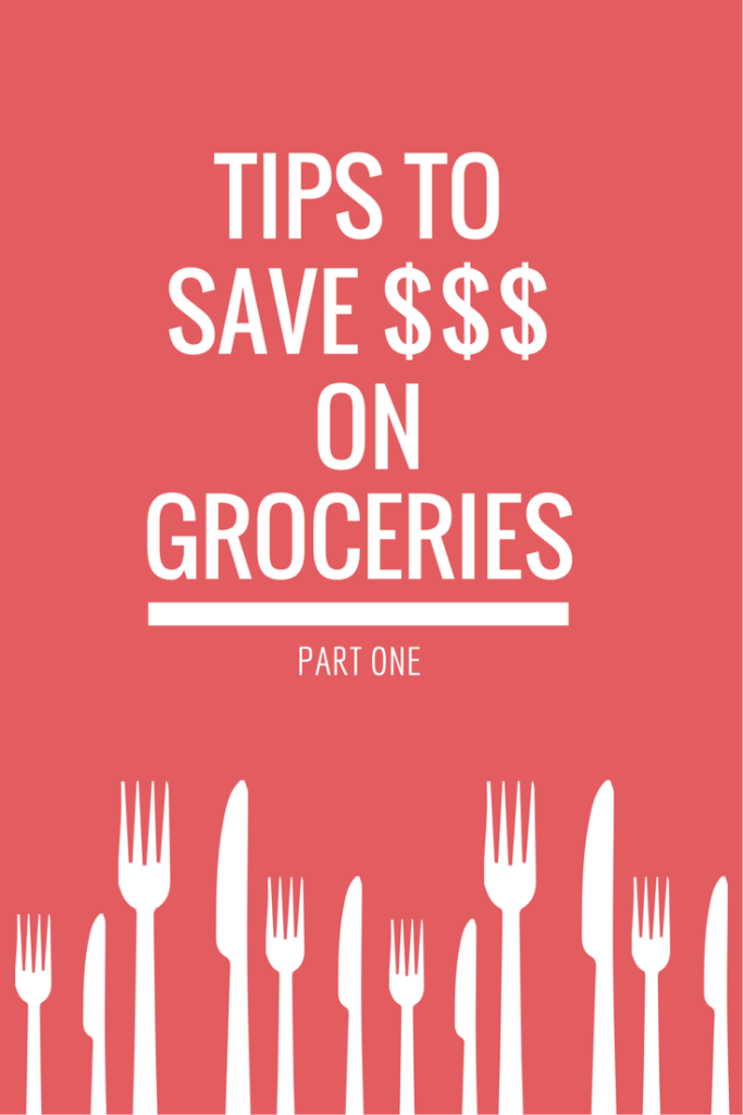 Tips to Save $$$ on Groceries - Part 1
