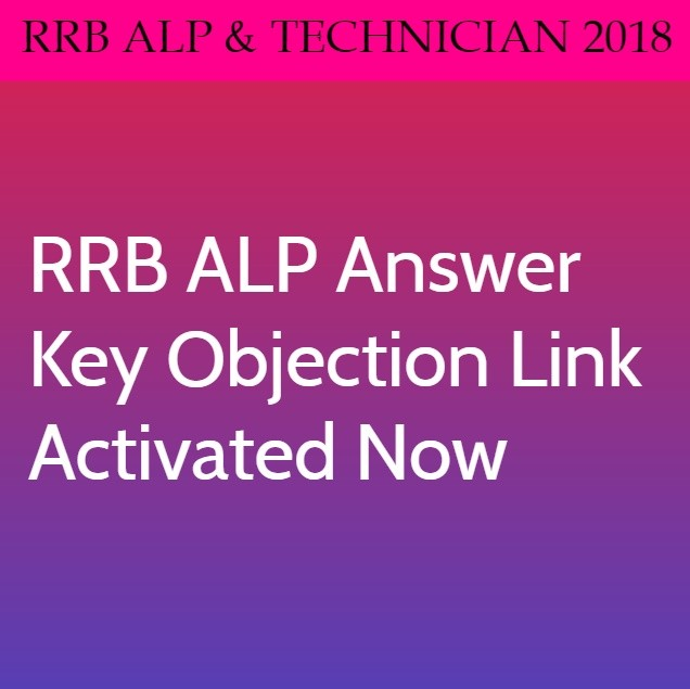 RRB ALP Answer Key 2018 & Question Paper Solution Out – Objection Link Activated Now