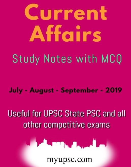 Current Affairs Study Notes with MCQ July-Sept 2019 - Study
