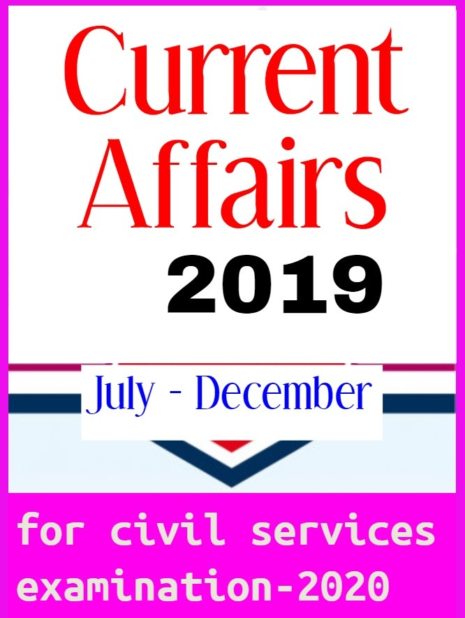 Current Affairs Half Yearly July-December for Civil Services Examination 2020