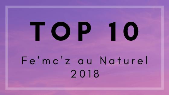 Retour sur le Top 10 rap de Fe'mc'z au naturel de l'année 2018