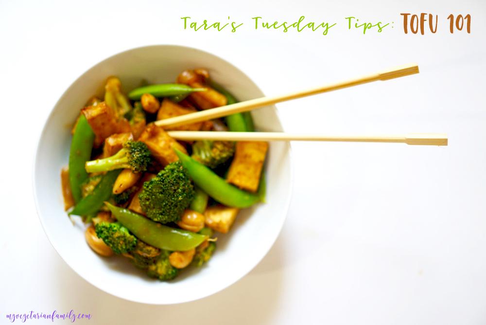 Tara's Tuesday Tips Tofu 101 #myvegetarianfamily