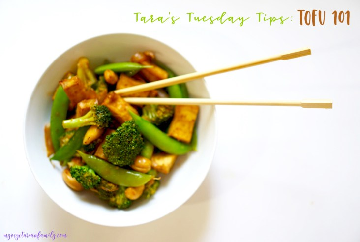 Tara's Tuesday Tips Tofu 101 #myvegetarianfamily