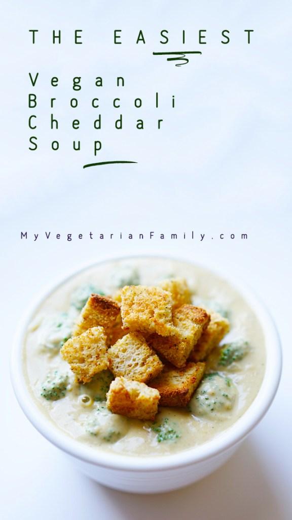 The Easiest Vegan Broccoli Cheddar Soup with Homemade GF Croutons #myvegetarianfamily #vegan #glutenfree