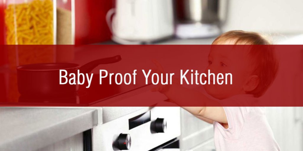 Baby Proof Your Kitchen