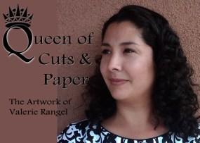 Queen of Cuts and Paper_Valerie Rangel
