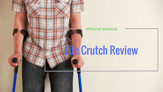 Life Crutch Review, By Millenial Medical