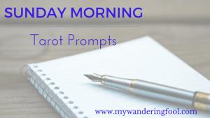 Sunday Morning Tarot PromptsSunday Morning Tarot Prompts