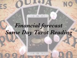 Financial Forecast Same Day Tarot Reading