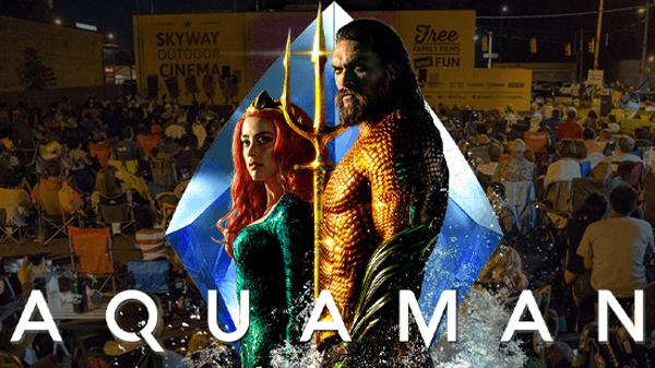Aquaman at Skyway Outdoor Cinema (Week 3)