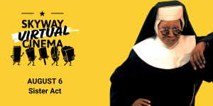 """Stream """"Sister Act"""" with Skyway Virtual Cinema @ Online"""