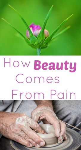 Pinterest How BEAUTY comes from pain