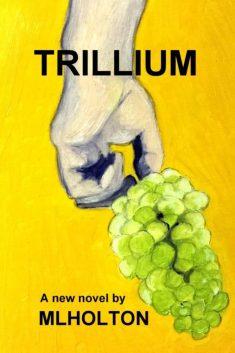 TRILLIUM by M.L.HOLTON