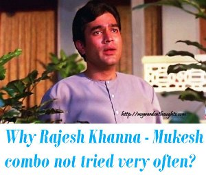 Rajesh Khanna - Mukesh songs