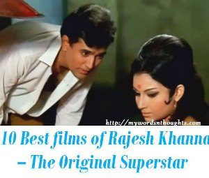 10 Best films of Rajesh Khanna