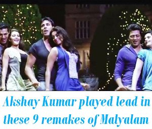 akshay kumar in malayalam remakes
