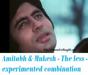 Amitabh Bachchan mukesh songs