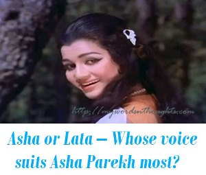 Asha or Lata voice for asha parekh