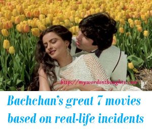 Bachchan movies real life based