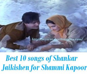 Shankar Jaikishen songs for Shammi Kapoor