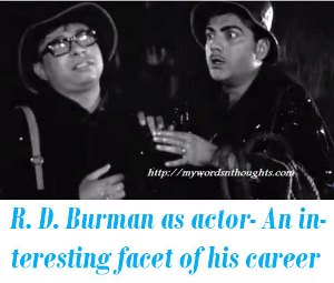 R D Burman as an actor
