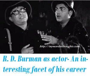 R D Burman as an actor