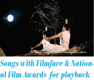 songs earned both Filmfare and National Film Awards in the best playback singer category