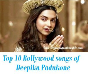 Top 10 songs of Deepika
