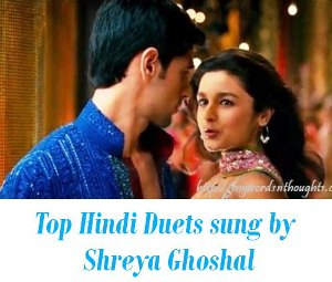 Hindi Duets sung by Shreya Ghoshal